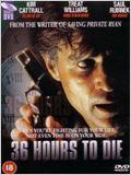 36 Stunden bis zum Tod