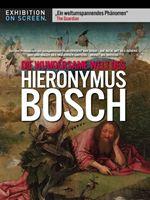 Die wundersame Welt des Hieronymus Bosch