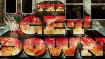 The Get Down Teaser (2) OV