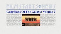 """Was bisher geschah... alle wichtigen News zu """"Guardians Of The Galaxy: Volume 2"""" auf einen Blick!"""