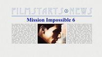"""Was bisher geschah... alle wichtigen News zu """"Mission Impossible 6"""" auf einen Blick"""