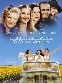 Die Göttlichen Geheimnisse Der Ya Ya Schwestern Film 2002
