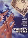 Twenty Bucks - Geld stinkt nicht oder doch?