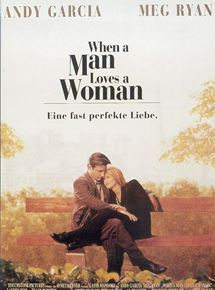 When a Man Loves a Woman - Eine fast perfekte Liebe
