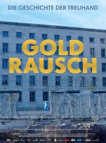 Goldrausch - Die Geschichte der Treuhand