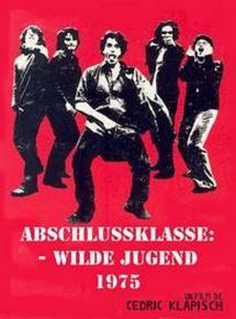 Abschlussklasse: Wilde Jugend - 1975