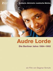 Audre Lorde - Die Berliner Jahre 1984-1992