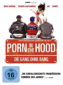 Porn in the Hood - Die Gang ohne Bang