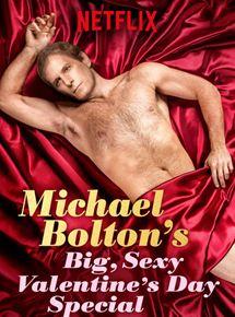 Michael Bolton's Big, Sexy, Valentine's Day Special