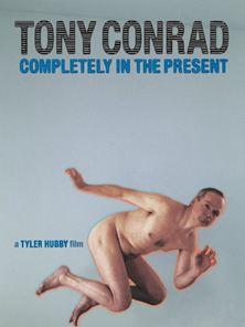 Tony Conrad - Completely in the Present Trailer OV