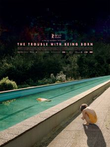 The Trouble With Being Born Trailer OV