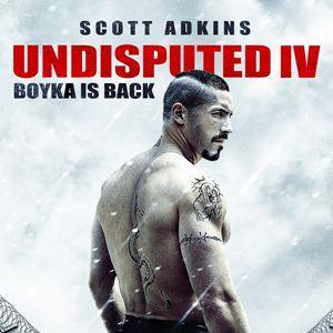 Undisputed Iv – Boyka Is Back