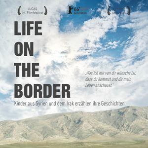 Life On The Border - Kinder aus Syrien und dem Irak erzählen ihre Geschichten : Kinoposter