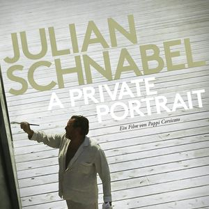 Julian Schnabel: A Private Portrait : Kinoposter