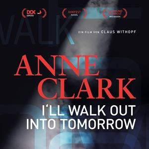 Anne Clark - I'll Walk Out Into Tomorrow : Kinoposter