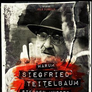 Warum Siegfried Teitelbaum sterben musste : Kinoposter