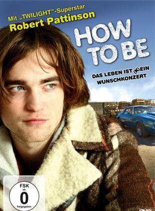 How to Be - Das Leben ist kein Wunschkonzert
