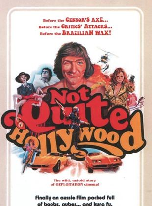 Not Quite Hollywood: The Wild, Untold Story of Ozploitation!