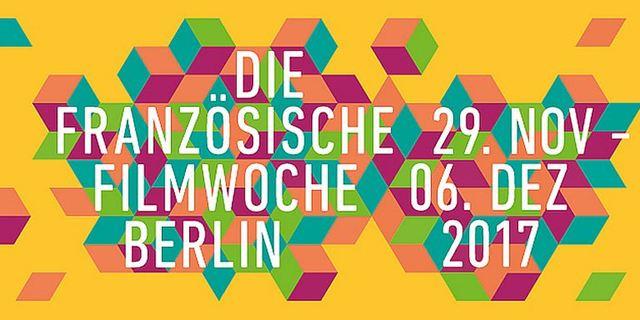 Vive le cinéma français: Die Französische Filmwoche Berlin 2017