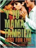 Y Tu Mamá También – Lust For Life