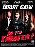 Tatort Calw - So ein Theater
