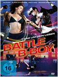 Battle B-Boy - Tanz um Dein Leben