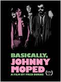 Basically, Johnny Moped