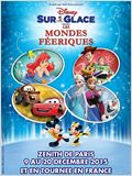 Disney sur Glace Les Mondes Féeriques
