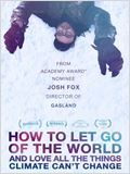 How To Let Go Of The World (And Love All The Things Climate Can't Change)