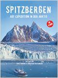 Spitzbergen – Auf Expedition in der Arktis