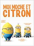 Moi, moche et Citron