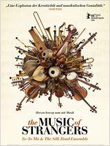 The Music of Strangers: Yo Yo Ma & the Silkroad Ensemble