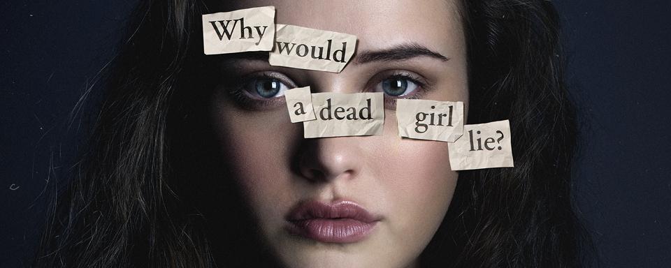 """""""Tote Mädchen lügen nicht"""" alias """"13 Reasons Why"""" ist die"""