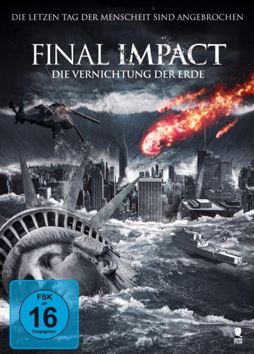 Final Impact Die Vernichtung Der Erde Film 2016