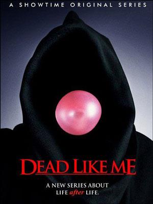 Dead Like Me - So gut wie tot : Kinoposter