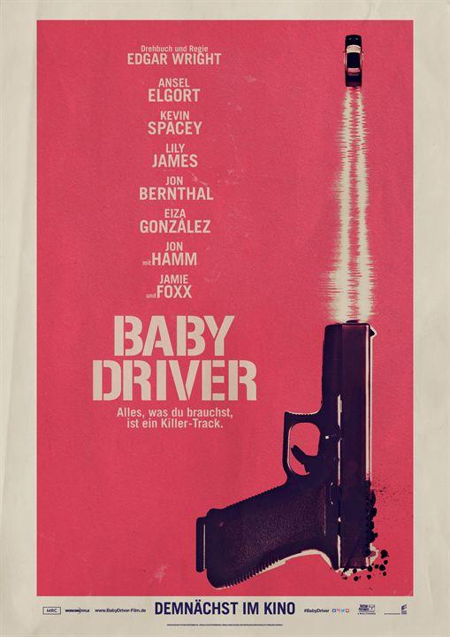"""Das deutsche Teaserplakat zu Edgar Wrights """"Baby Driver"""""""