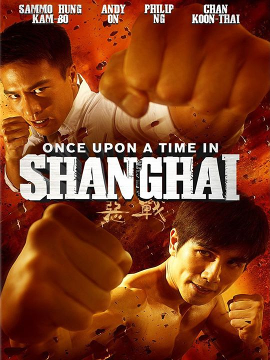 Once Upon a Time in Shanghai : Kinoposter