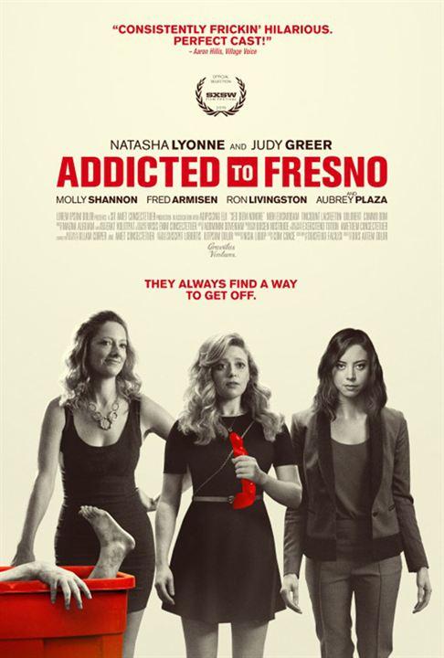 Addicted To Fresno : Kinoposter