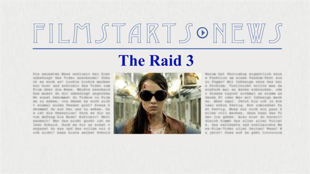 """Was bisher geschah... alle wichtigen News zu """"The Raid 3"""" auf einen Blick!"""