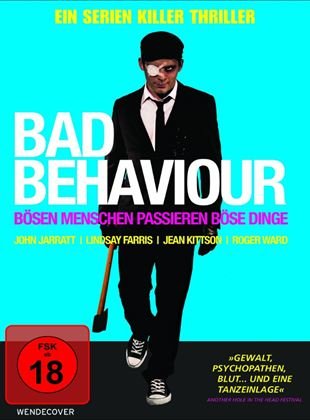 Bad Behaviour - Bösen Menschen passieren böse Dinge!