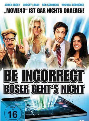 Be Incorrect - Böser geht's nicht