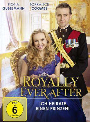 Royally Ever After - Ich heirate einen Prinzen