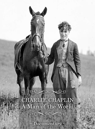 Charlie Chaplin, A Man Of The World