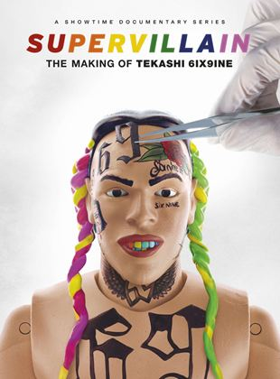 Supervillain: The Making of Tekashi 6ix9ine