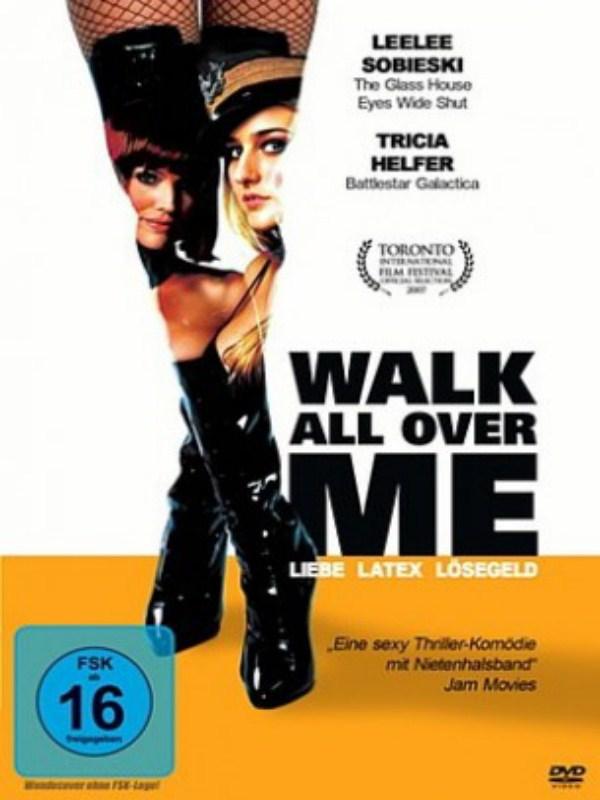 Walk All Over Me - Liebe, Latex, Lösegeld - Film 2007